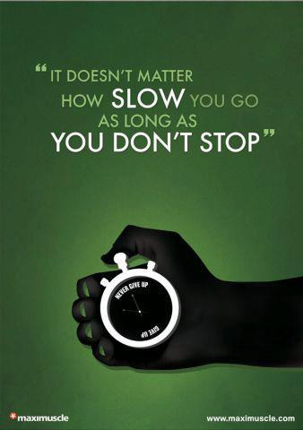 maximuscle-it-doesnt-matter-how-slow-you-go-as-long-as-you-dont-stop