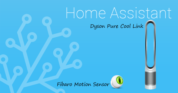 Automate Dyson Pure Cool Link with Home Assistant and Fibaro Motion